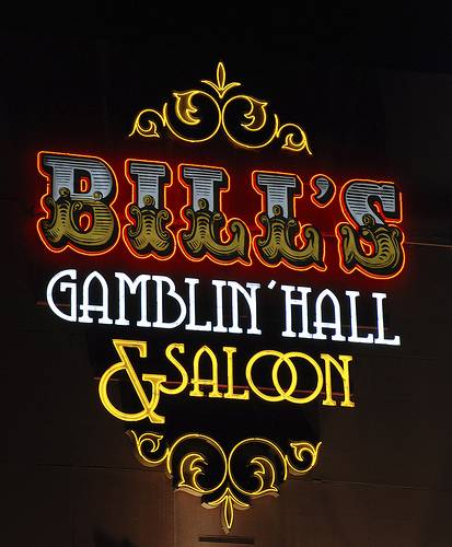 Bill's Gamblin' Hall & Saloon.