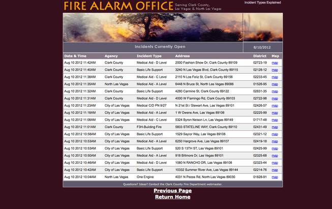 The official Fire Alarm Office site (fire.co.clark.nv.us) lists emergency calls that firefighters from Las Vegas, North Las Vegas and Clark County went to. The information given is very general.
