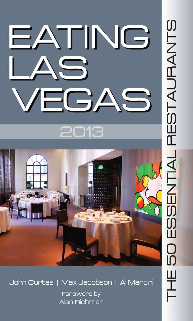 """Eating Las Vegas 2013: The 50 Essential Restaurants."""