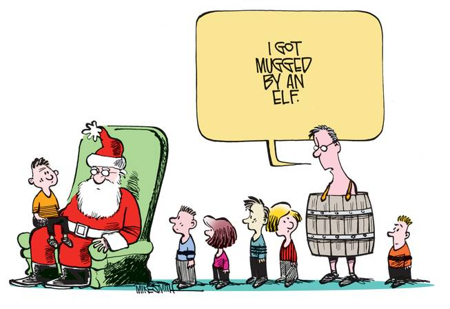 "The winner of the December Smithereens Cartoon Caption Contest is Dale Stout for ""I got mugged by an elf."""