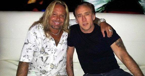 Vince Neil and Nicolas Cage.