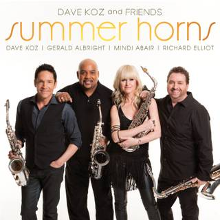 Dave Koz and fellow saxophonist friends Gerald Albright, Mindi Abair and Richard Elliot.