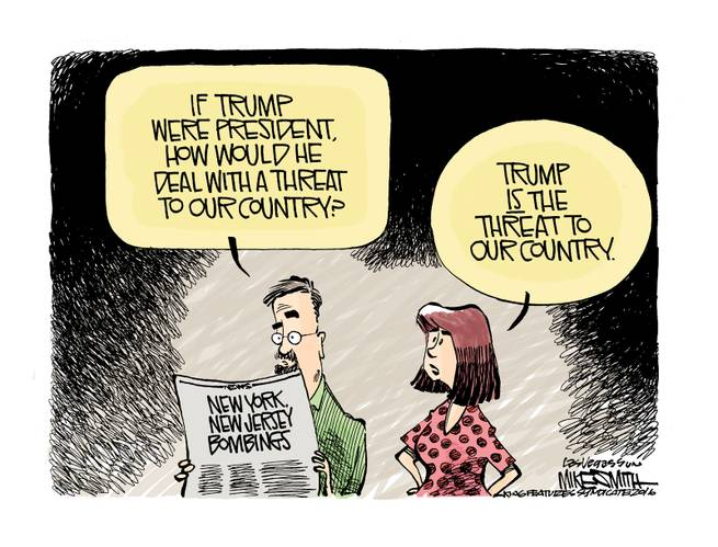 Man reading paper:  If Trump were president, how would he deal with a threat to our country?  Woman:  Trump *is* the threat to our country.