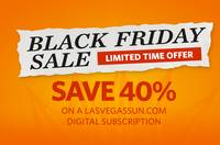 The Las Vegas Sun is offering a subscription discount to its award-winning website through Monday. Our Black Friday special of of 40 percent off brings the annual price to a one-time payment of $64.50 ...